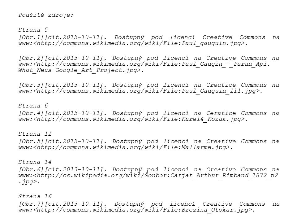 Použité zdroje: Strana 5 [Obr. 1][cit. 2013-10-11]